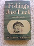 Fishings just luck: And other stories