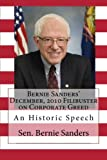 img - for Bernie Sanders' December, 2010 Filibuster on Corporate Greed: An Historic Speech book / textbook / text book