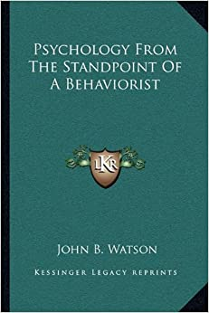 Psychology From The Standpoint Of A Behaviorist John