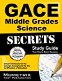 img - for GACE Middle Grades Science Secrets Study Guide: GACE Test Review for the Georgia Assessments for the Certification of Educators book / textbook / text book