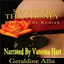 Sweeter than Honey: Call of the Kodiak Audiobook by Geraldine Allie Narrated by Vanessa Hart
