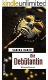 Die Debütantin: Kriminalroman (Kriminalromane im GMEINER-Verlag)