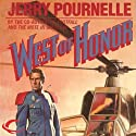 West of Honor (       UNABRIDGED) by Jerry Pournelle Narrated by Lance Axt