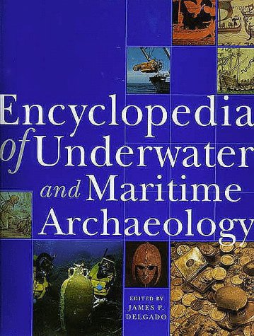 Encyclopedia Of Underwater And Maritime Archaeology