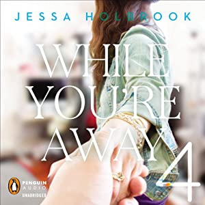 While You're Away Part IV: When We're Together | [Jessa Holbrook]
