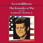 The Kennedys at War | Edward J. Renehan