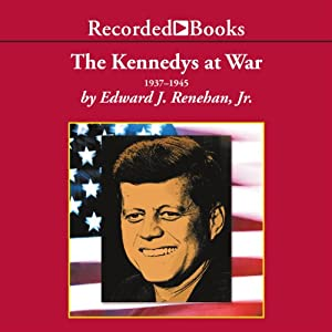The Kennedys at War | [Edward J. Renehan]