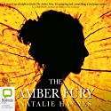 The Amber Fury (       UNABRIDGED) by Natalie Haynes Narrated by Zara Ramm