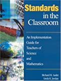 img - for Standards in the Classroom: An Implementation Guide for Teachers of Science and Mathematics by Richard H. Audet (2002-11-20) book / textbook / text book