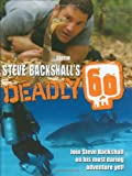 Steve Backshall's Deadly 60 Steve Backshall