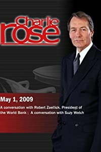 Charlie Rose - Robert Zoellick / Suzy Welch (May 1,  2009)