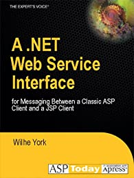 A .NET Web Service Interface for Messaging Between a Classic ASP Client and a JSP Client