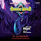 Into the Abyss: Shark Wars 3 Audiobook by E.J. Altbacker Narrated by Joshua Swanson