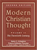 Modern Christian Thought, Volume II: The Twentieth Century (2nd Edition)