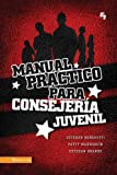 Manual práctico para consejera juvenil (Especialidades Juveniles) (Spanish Edition)