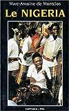 echange, troc Marc-Antoine de Montclos - Le Nigéria