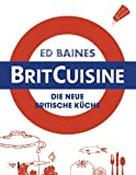BritCuisine: Die neue britische K�che