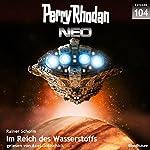 Im Reich des Wasserstoffs (Perry Rhodan NEO 104)   Rainer Schorm