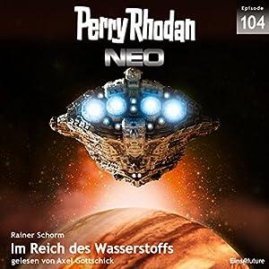 Im Reich des Wasserstoffs (Perry Rhodan NEO 104) Audiobook