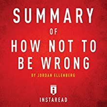 Summary of How Not to Be Wrong: By Jordan Ellenberg | Includes Analysis Audiobook by  Instaread Narrated by Dwight Equitz