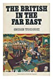 British in the Far East (A Social history of the British overseas) (0297179047) by Woodcock, George