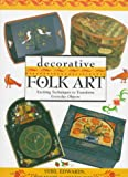 img - for Decorative Folk Art: Exciting Techniques to Transform Everyday Objects book / textbook / text book