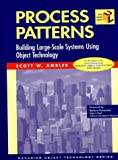 Process Patterns: Building Large-Scale Systems Using Object Technology (SIGS: Managing Object Technology) (0521645689) by Ambler, Scott W.
