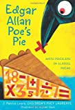 Edgar Allan Poe's Pie: Math Puzzlers in Classic Poems (0547513380) by Lewis, J. Patrick