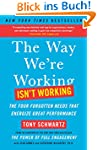 The Way We're Working Isn't Working:...