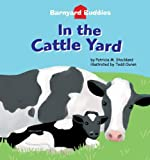 In the Cattle Yard (Barnyard Buddies) (Barnyard Buddies) (Barnyard Buddies Set 2)