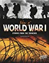 Voices of World War I; Stories from the Trenches (Edge Books)
