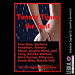 Twenty Times the Lust: Twenty Explicit Erotica Stories | Fran Diaz,Barbara Vanaman,Sheena Stone