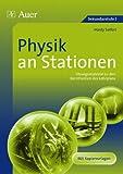 Physik an Stationen: �bungsmaterial zu den Kernthemen des Lehrplans (5. bis 10. Klasse)