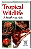 img - for Tropical Wildlife of Southeast Asia (Periplus Nature Guides) book / textbook / text book
