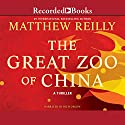 The Great Zoo of China (       UNABRIDGED) by Matthew Reilly Narrated by Rich Orlow