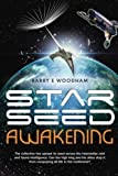 img - for Star-Seed Awakening: The collective has spread its seed across the interstellar void and found intelligence. Can the high king and his allies stop it from conquering all life in the multiverse? by Woodham, Barry E (2014) Paperback book / textbook / text book