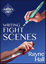 Writing Fight Scenes: Professional Techniques for Fiction Authors (Writer's Craft Book 1)