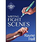 Writing Fight Scenes (Writer's Craft Book 1) ~ Rayne Hall