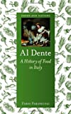 img - for Al Dente: A History of Food in Italy (Reaktion Books - Foods and Nations) book / textbook / text book