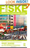 The John Fiske Collection: Introduction to Communication Studies (Studies in Culture and Communication)