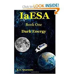 IaESA (Dark Energy) (Volume 1) by Mr. J L Quaranto