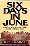 Six Days in June: How Israel Won the 1967 Arab-Israeli War