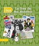 echange, troc Armelle LEROY, Laurent CHOLLET - 1968, Le Livre de ma jeunesse