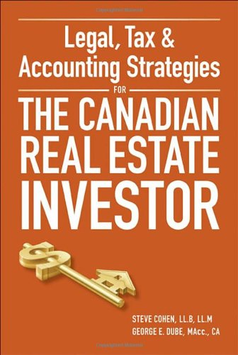 Legal, Tax and Accounting Strategies for The Canadian Real Estate Investors