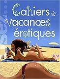 echange, troc Marc Dannam - Cahiers de vacances érotiques