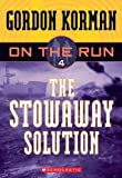 img - for The Stowaway Solution (Turtleback School & Library Binding Edition) (On the Run (Scholastic Pb)) book / textbook / text book