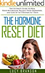 The Hormone Reset Diet: The Ultimate...