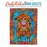 Embellished Mini-Quilts: Creative Little Works of Art ~ Jamie Fingal
