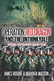 Operation Red Dawn and the Unthinkable: World War III Series (Book Two) (Volume 2)