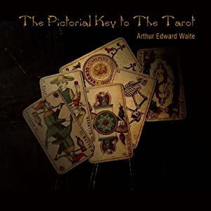 The Pictorial Key to The Tarot | [Arthur Edward Waite]